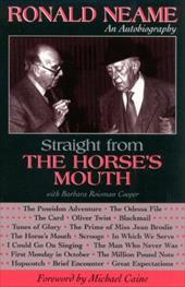 Straight from the Horse's Mouth: Ronald Neame, an Autobiography - Neame, Ronald / Caine, Michael / Cooper, With Barbara