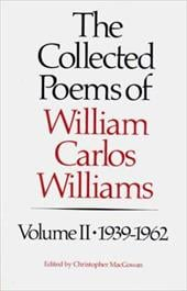 The Collected Poems of Williams Carlos Williams: 1939-1962 - Williams, William Carlos / MacGowan, Christopher
