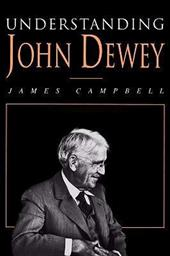 Understanding John Dewey: Nature and Cooperative Intelligence - Campbell, James