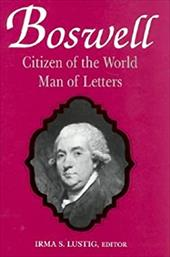 Boswell: Citizen of the World, Man of Letters - Lustig, Irma S.