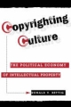 Copyrighting Culture - Ronald V. Bettig