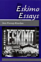 Eskimo Essays: Yup'ik Lives and How We See Them - Fienup-Riordan, Ann