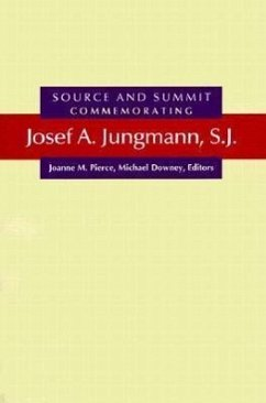 Source and Summit: Commemorating Josef A. Jungmann, S.J. - Fischer, Balthasar