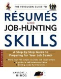 The Ferguson Guide to Resumes and Job Hunting Skills: A Handbook for Recent Graduates and Those Entering the Workplace for the First Time - Maurene J. Hinds