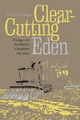 Clear-cutting Eden - Christopher Rieger