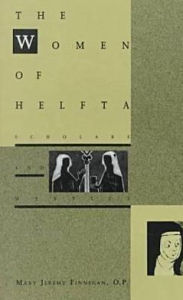 The Women of Helfta: Scholars and Mystics - Finnegan