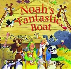 Noah's Fantastic Boat - Sprecher: Dowley, Tim / Illustrator: Smallman, Steve