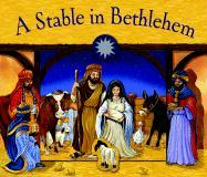 A Stable in Bethlehem [With Opens Up to Become a Christmas Display]