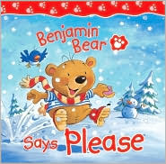 Benjamin Bear Says Please - Claire Freedman, Steve Smallman (Illustrator)