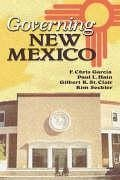 Governing New Mexico - Herausgeber: Garcia, F. Chris St Clair, Gilbert K. Hain, Paul L.