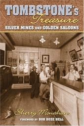 Tombstone's Treasure: Silver Mines and Golden Saloons - Monahan, Sherry / Bell, Bob Boze