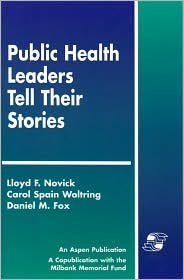 Public Health Leaders Tell Their Stories - Lloyd F. Novick