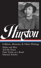 Folklore, Memoirs and Other Writings - Zora Neale Hurston