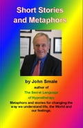 Short Stories and Metaphors - Smale, John