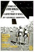 Stories of Other Worlds and A Honeymoon in Space: From the Forgotten Futures Library