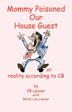 Mommy Poisoned Our House Guest - Leaver, S. C. Leaver, B. L.