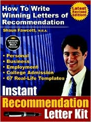 Instant Recommendation Letter Kit: How to Write Winning Letters of Recommendation - Shaun Fawcett