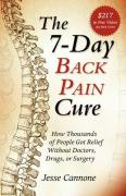 The 7-Day Back Pain Cure: How Thousands of People Got Relief Without Doctors, Drugs, or Surgery
