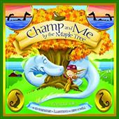 Champ and Me by the Maple Tree: A Vermont Tale - Shankman, Ed / O'Neill, Dave