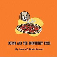 Bruno and the Porcupiney Pizza