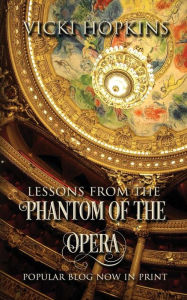Lessons From The Phantom Of The Opera - Vicki Hopkins