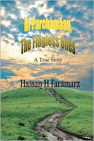 Bi Parchamaan, the Flagless Ones: A True Story - Hassan H. Faramarz