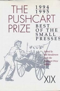 Pushcart Prize: Best of Small Presses, 1994-1995 Ed. - Henderson, Bill