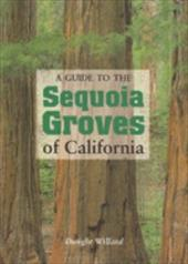 A Guide to the Sequoia Groves of California - Willard, Dwight