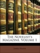 Heath, James: The Novelist´s Magazine, Volume 1