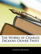 The Works of Charles Dickens: Oliver Twist