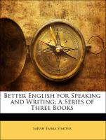Better English for Speaking and Writing: A Series of Three Books
