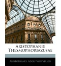 Aristophanis Thesmophoriazusae - Aristophanes