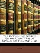 Homer;Brooks, Edward;Flaxman, John: The Story of the Odyssey, Or the Adventures of Ulysses: For Boys and Girls