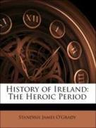 O´Grady, Standish James: History of Ireland: The Heroic Period