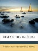 Petrie, William Matthew Flinders;Currelly, Charles Trick: Researches in Sinai
