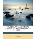 Journal of a Political Mission to Afghanistan in 1857 - HW Bellew