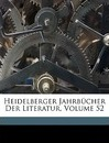 Heidelberger Jahrbucher Der Literatur, Volume 52 - Anonymous