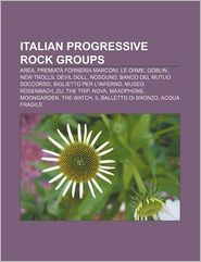 Italian Progressive Rock Groups - Books Llc