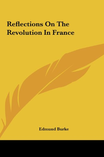Reflections on the Revolution in France - Burke, III Edmund