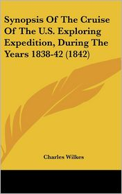 Synopsis of the Cruise of the U.S. Exploring Expedition, During the Years 1838-42 (1842) - Charles Wilkes