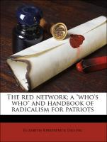 "The red network; a ""who's who"" and handbook of radicalism for patriots"