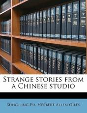 Strange Stories from a Chinese Studio - Pu, Herbert Allen Giles, Sung-Ling Pu