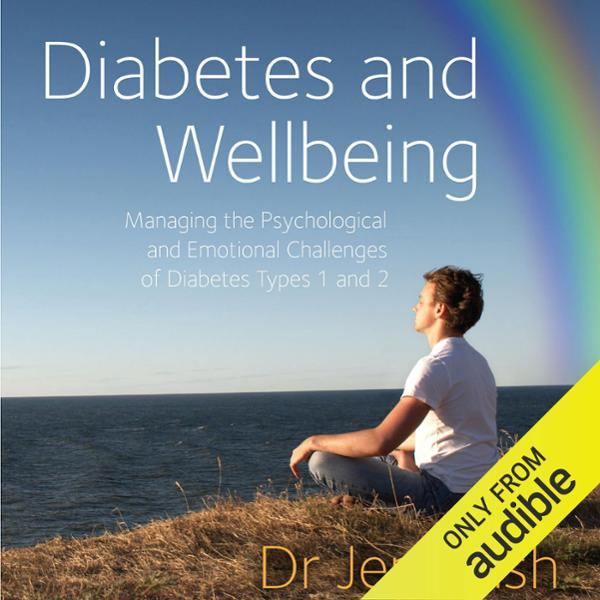 Diabetes and Wellbeing: Managing the Psychological and Emotional Challenges of Diabetes, Types 1 and 2 , Hörbuch, Digital, ungekürzt, 418min - Jen Nash