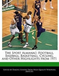 The Sport Almanac: Football, Baseball, Basketball, Cycling, and Other Highlights from 1971 - Fort, Emeline Stevens, Dakota