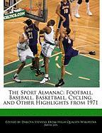 The Sport Almanac: Football, Baseball, Basketball, Cycling, and Other Highlights from 1971