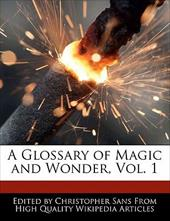 A Glossary of Magic and Wonder, Vol. 1 - Sans, Christopher