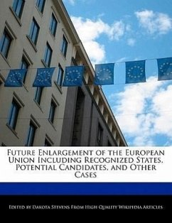 Future Enlargement of the European Union Including Recognized States, Potential Candidates, and Other Cases - Stevens, Dakota