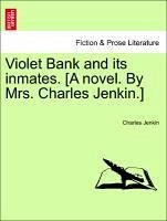 Violet Bank and its inmates. [A novel. By Mrs. Charles Jenkin.]Vol. III. - Jenkin, Charles