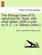 Stevenson, Robert louis;Colvin, Sidney: The Strange Case of Dr. Jekyll and Mr. Hyde, with other fables. [With a note by S. C., i.e. Sidney Colvin.]