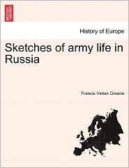 Sketches Of Army Life In Russia - Francis Vinton Greene